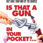 New York Film Critics Series – UP NEXT –  IS THAT A GUN IN YOUR POCKET?