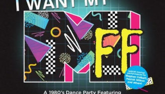 I WANT MY MFF: A 1980's Dance Party